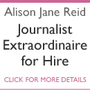 Alison Jane Reid – Journalist Extraordinaire for Hire